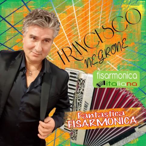 Fantastica fisarmonica - Francesco Negrone
